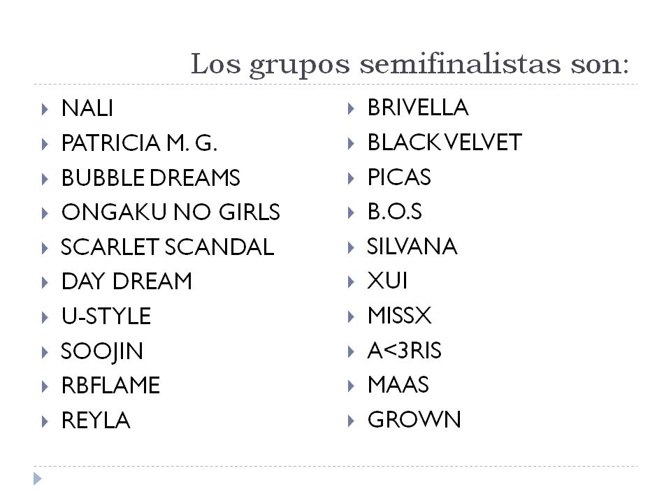 Los grupos semifinalistas son